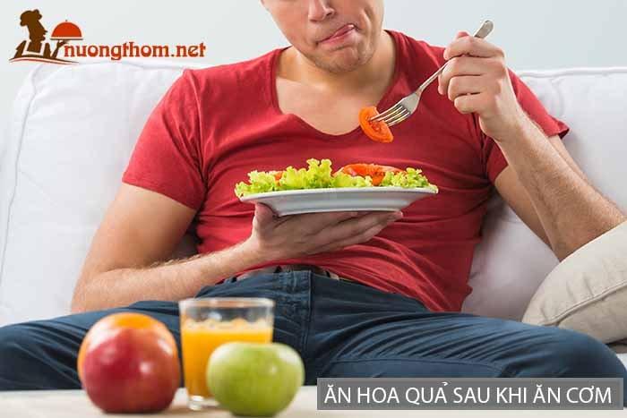Ăn hoa quả sau khi ăn cơm là thói quen không tốt cho sức khỏe