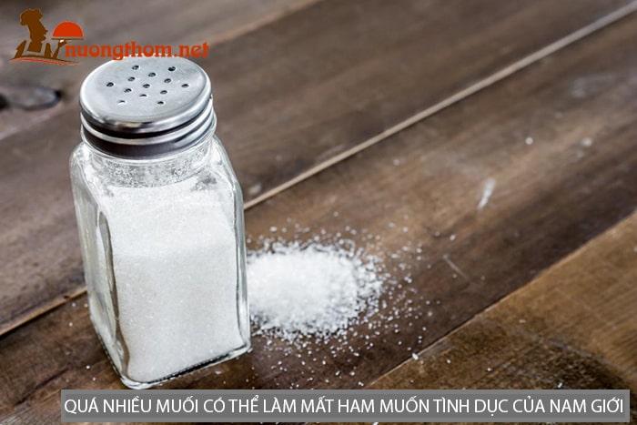 Quá nhiều muối có thể làm mất ham muốn tình dục của nam giới.