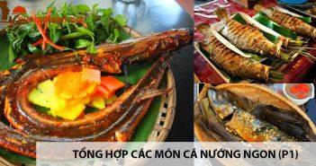 Tổng hợp các món cá nướng ngon nhất không thể bỏ qua(P1) 1