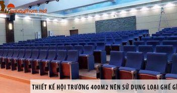 Thiết kế hội trường 400m2 nên dùng loại ghế nào? 1