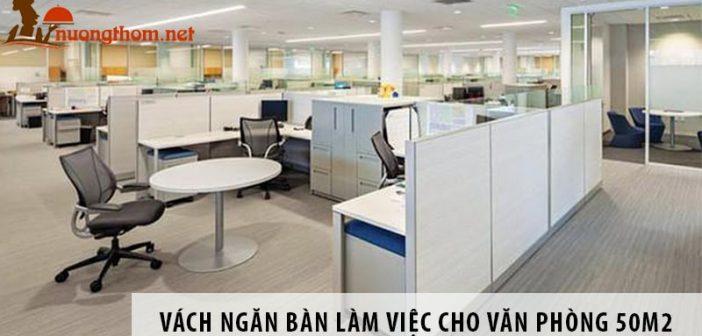 3 mẫu vách ngăn bàn làm việc cho văn phòng diện tích 50m2