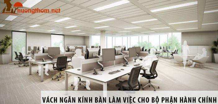 Các mẫu vách ngăn kính bàn làm việc cho bộ phận hành chính