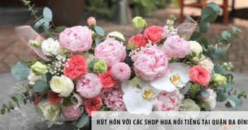 Hút hồn với các shop hoa nổi tiếng tại quận Ba Đình