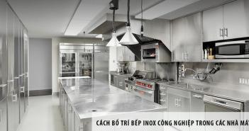 Hướng dẫn cách bố trí bếp inox công nghiệp trong các nhà máy