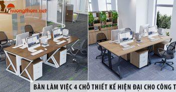 Top 3 bàn làm việc 4 chỗ thiết kế hiện đại cho công ty