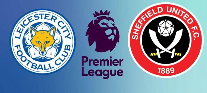 Nhận định bóng đá: Leicester City vs Sheffield United, 0h00 ngày 17/7