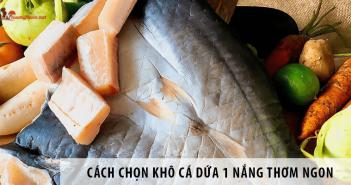 Cách chọn khô cá dứa 1 nắng thơm ngon đúng điệu